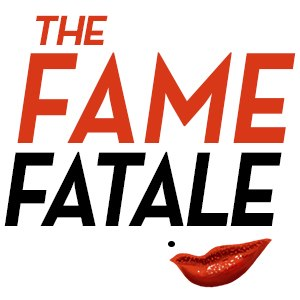 The Fame Fatale